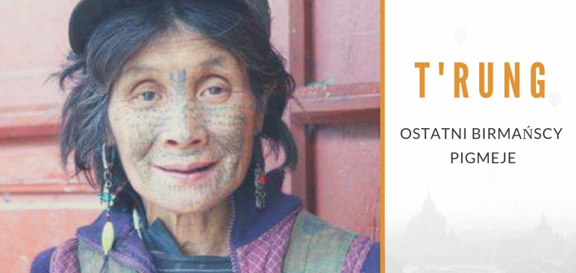 T'rung – tybetańscy pigmeje w Birmie