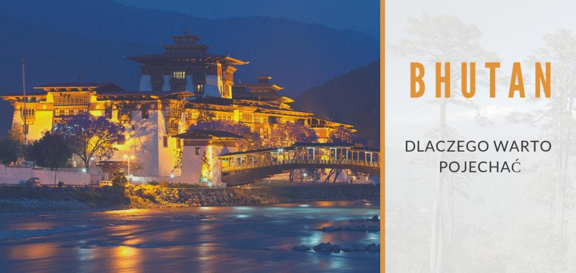 10 powodów, dla których warto pojechać do Bhutanu
