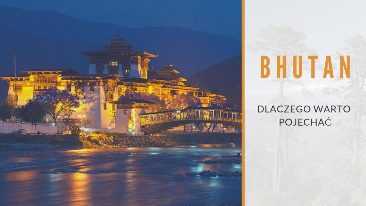 warto pojechać do Bhutanu