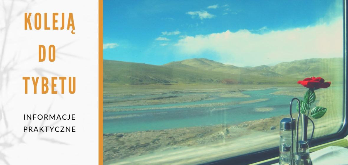 Koleją tybetańską na dach świata – informacje praktyczne