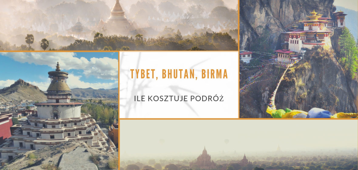 Tybet, Bhutan, Birma – ile kosztuje podróż?
