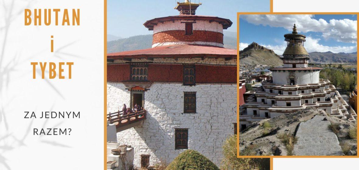 Tybet i Bhutan za jednym razem? Czy to możliwe?