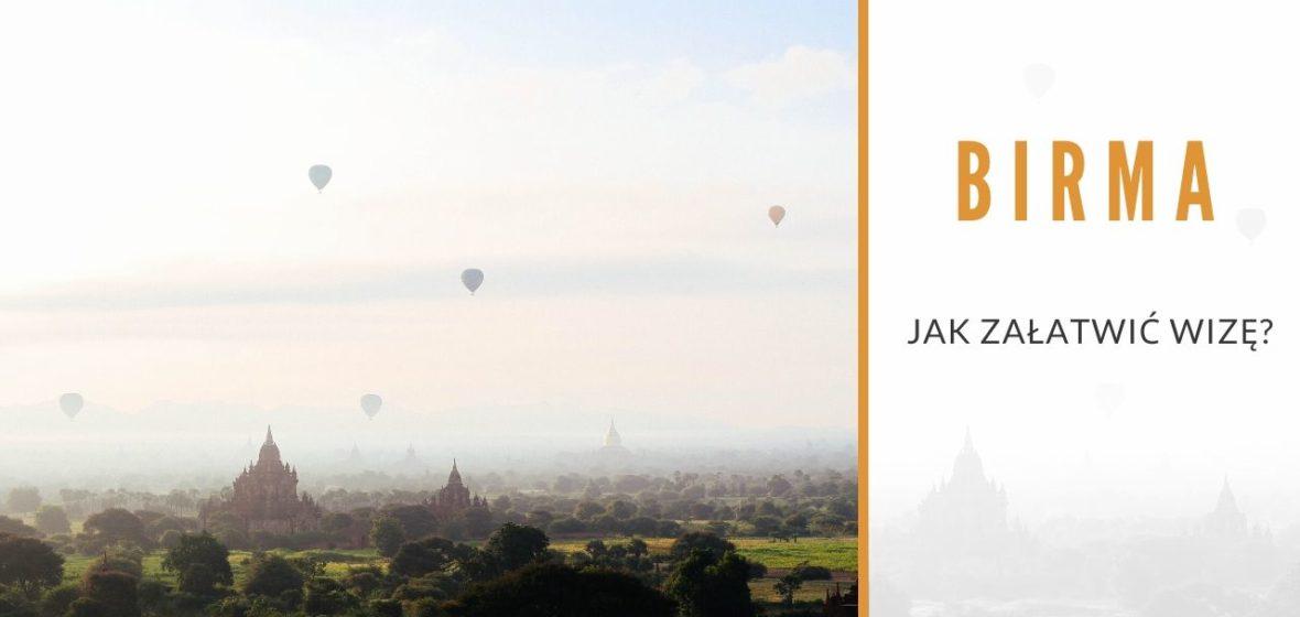 Jak załatwić wizę do Birmy?