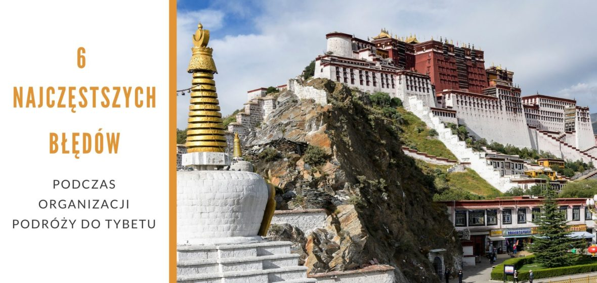 6 błędów podczas organizacji podróży do Tybetu, których musisz uniknąć