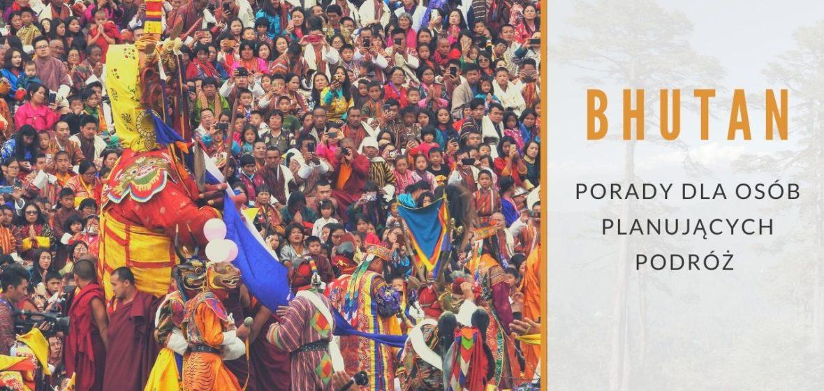 Bhutan –  porady dla wybierających się do Bhutanu
