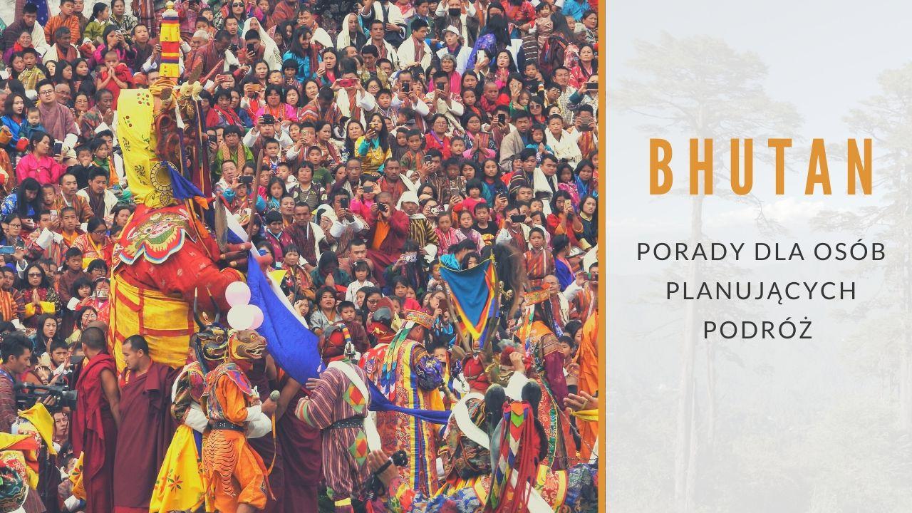 bHUTAN PORADY DLA OSÓB PLANUJĄCYCH PODRÓŻ