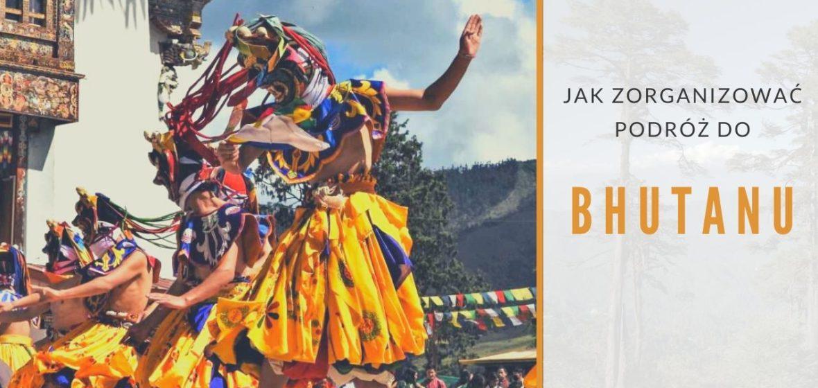 Jak zorganizować podróż do Bhutanu w 3 krokach w 2020 r?