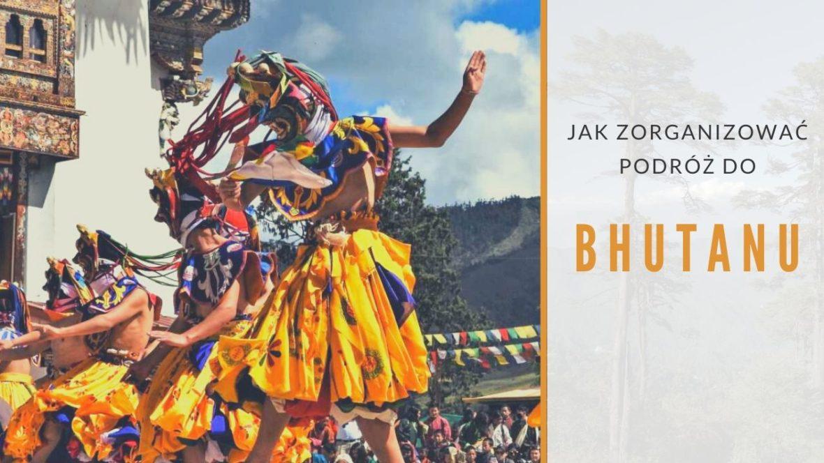 Jak zorganizować podróż do Bhutanu