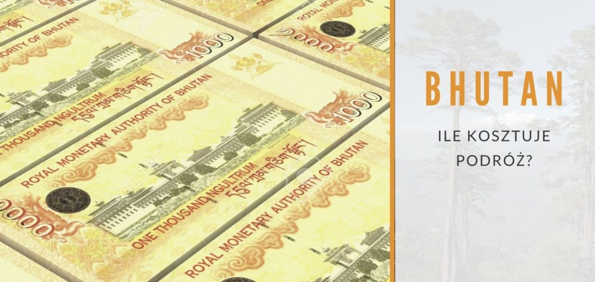 Ile kosztuje podróż do Bhutanu?