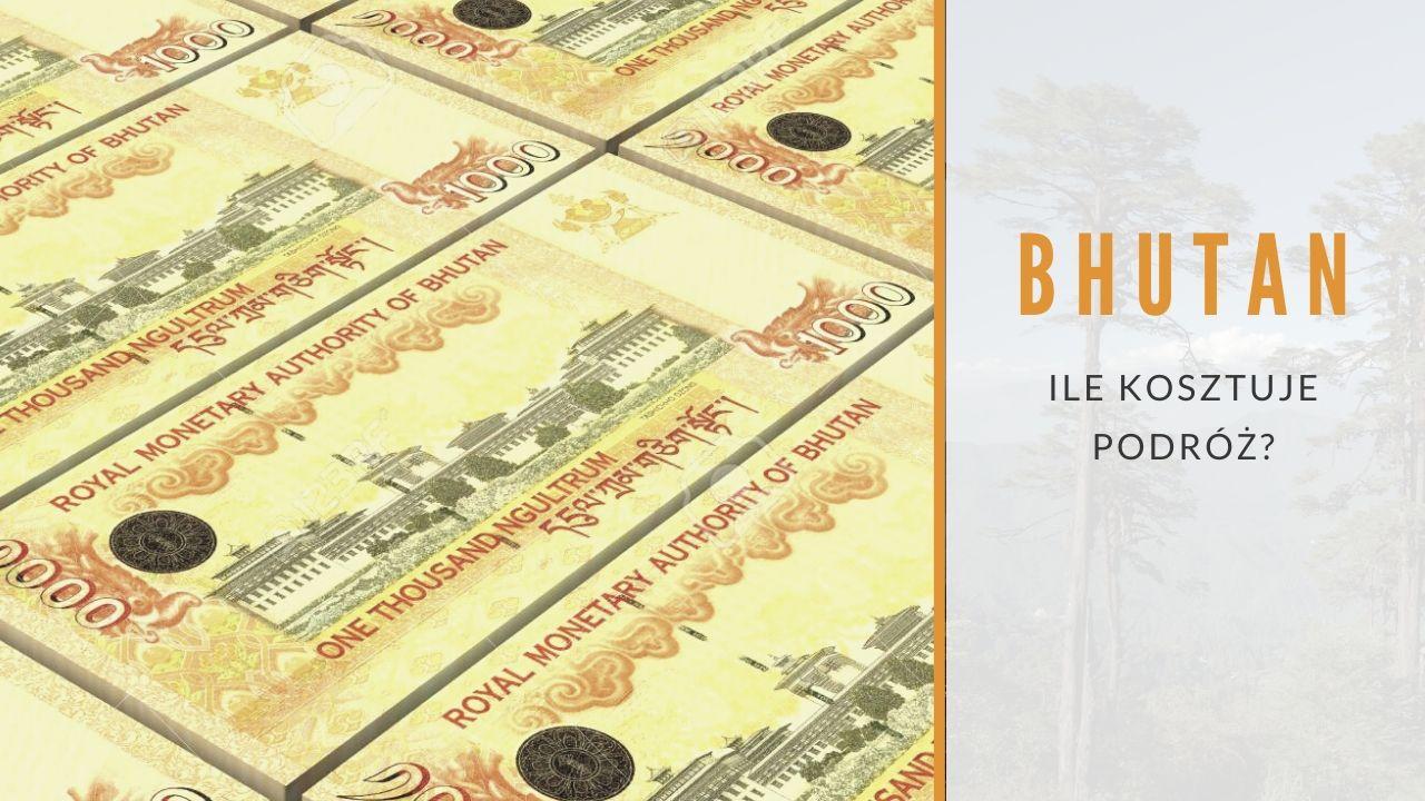 Ile kosztuje podróż do Bhutanu