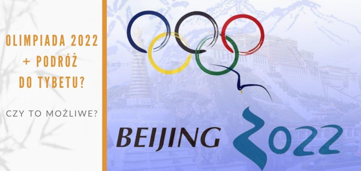 Olimpiada 2022 r. – podróż do Tybetu