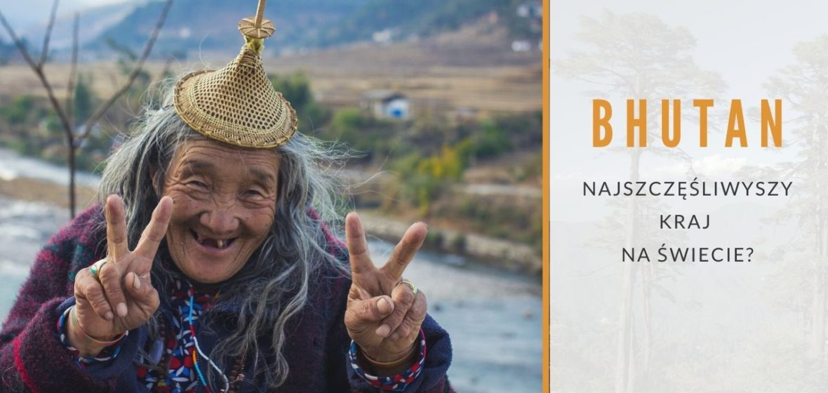 Bhutan, najszczęśliwszy kraj na świecie?