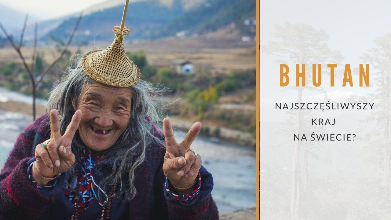 Bhutan najszczęśliwszy kraj na świecie